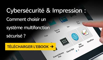 Cybersécurité & Impression : Comment choisir un système multifonction sécurisé ?