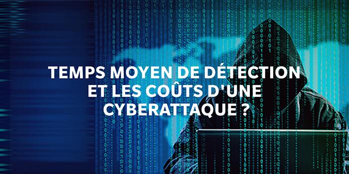 Combien de temps mettez-vous pour détecter les cyberattaques, et que vous coûte ce délai?