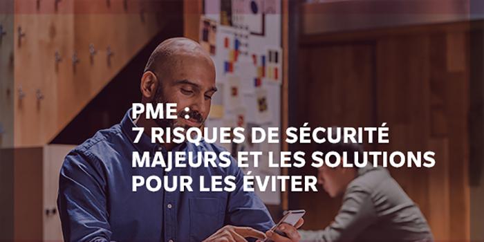 PME : 7risques de sécurité majeurs et les solutions pour les éviter