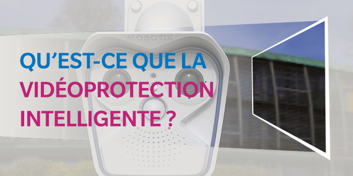vidéoprotection intelligente