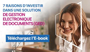 7 raisons d'investir dans une solution de gestion electronique de documents